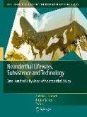 Neanderthal Lifeways, Subsistence and Technology (eBook, PDF)