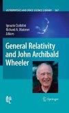 General Relativity and John Archibald Wheeler (eBook, PDF)