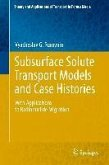 Subsurface Solute Transport Models and Case Histories (eBook, PDF)
