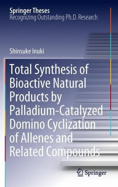 Total Synthesis of Bioactive Natural Products by Palladium-Catalyzed Domino Cyclization of Allenes and Related Compounds (eBook, PDF) - Inuki, Shinsuke