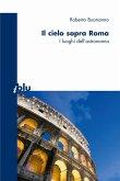 Il cielo sopra a Roma (eBook, PDF)