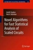 Novel Algorithms for Fast Statistical Analysis of Scaled Circuits (eBook, PDF)