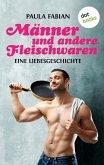 Männer und andere Fleischwaren (eBook, ePUB)