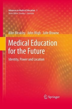 Medical Education for the Future (eBook, PDF) - Bleakley, Alan; Bligh, John; Browne, Julie