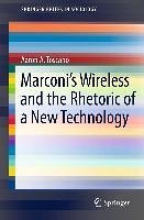 Marconi's Wireless and the Rhetoric of a New Technology (eBook, PDF) - Toscano, Aaron