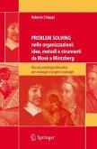 Problem Solving nelle organizzazioni: idee, metodi e strumenti da Mosè a Mintzberg (eBook, PDF)