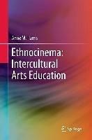 Ethnocinema: Intercultural Arts Education (eBook, PDF) - Harris, Anne M.