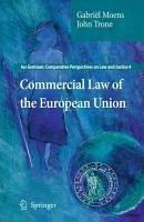 Commercial Law of the European Union (eBook, PDF) - Moens, Gabriël; Trone, John