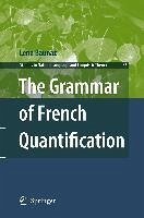 The Grammar of French Quantification (eBook, PDF) - Baunaz, Lena