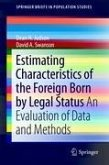 Estimating Characteristics of the Foreign-Born by Legal Status (eBook, PDF)
