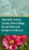 Alternative Farming Systems, Biotechnology, Drought Stress and Ecological Fertilisation (eBook, PDF)