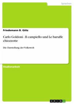 Carlo Goldoni - Il campiello und Le baruffe chiozzotte (eBook, ePUB)