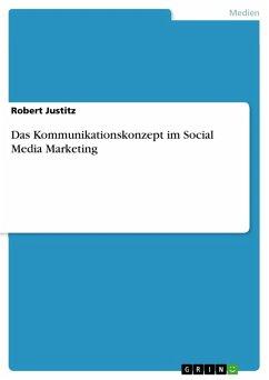 Das Kommunikationskonzept im Social Media Marketing (eBook, PDF) - Justitz, Robert