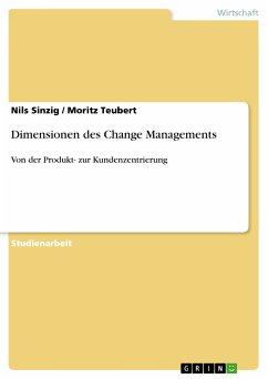 Dimensionen des Change Managements (eBook, PDF) - Sinzig, Nils; Teubert, Moritz