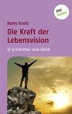 Die Kraft der Lebensvision (eBook, ePUB)