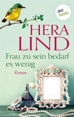 Frau zu sein bedarf es wenig (eBook, ePUB) - Lind, Hera
