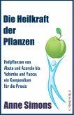 Die Heilkraft der Pflanzen (eBook, ePUB)