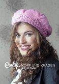 CraSy, Kopf und Kragen. Mützen und Schals für Männer und Frauen zum Selberstricken (eBook, ePUB)
