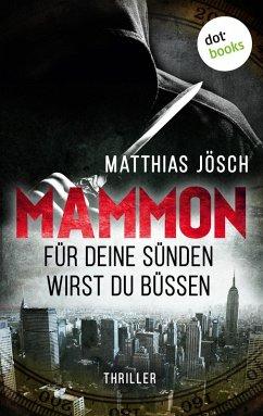 MAMMON - Für Deine Sünden wirst Du büßen (eBook, ePUB) - Jösch, Matthias
