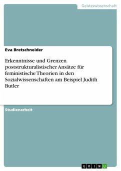 Streit um Differenz - Die Erkenntniserträge und -grenzen poststrukturalisitischer Ansätze für die feministische Theorienbildung in den Sozialwissenschaften am Beispiel Judith Butler (eBook, ePUB)