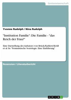 """""""Institution Familie"""": Die Familie - """"das Reich der Frau?"""" (eBook, PDF)"""