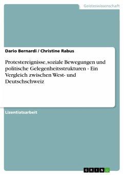 Protestereignisse, soziale Bewegungen und politische Gelegenheitsstrukturen - Ein Vergleich zwischen West- und Deutschschweiz (eBook, PDF)