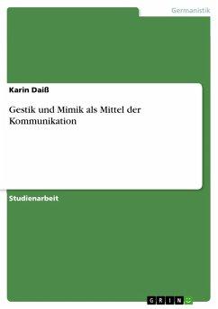 Gestik und Mimik als Mittel der Kommunikation (eBook, PDF)