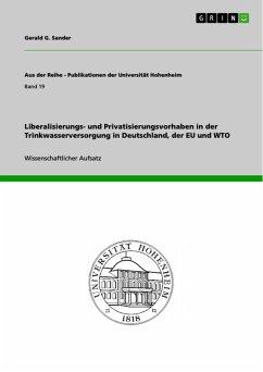 Liberalisierungs- und Privatisierungsvorhaben in der Trinkwasserversorgung in Deutschland, der EU und WTO (eBook, PDF)