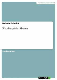 Wir alle spielen Theater (eBook, ePUB) - Schmidt, Melanie