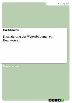 Finanzierung der Weiterbildung - ein Kurzvortrag (eBook, PDF)