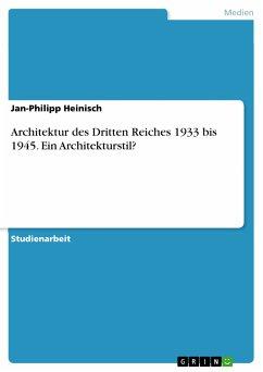 Architektur des Dritten Reiches 1933 bis 1945. Ein Architekturstil? (eBook, PDF)