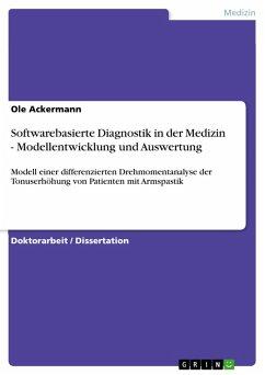 Softwarebasierte Diagnostik in der Medizin - Modellentwicklung und Auswertung (eBook, PDF)