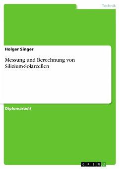 Messung und Berechnung von Silizium-Solarzellen (eBook, PDF)