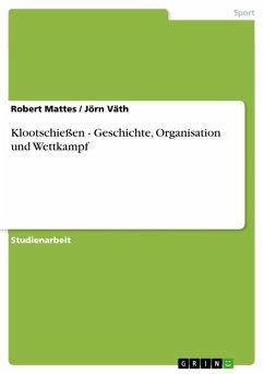 Klootschießen - Geschichte, Organisation und Wettkampf (eBook, ePUB)