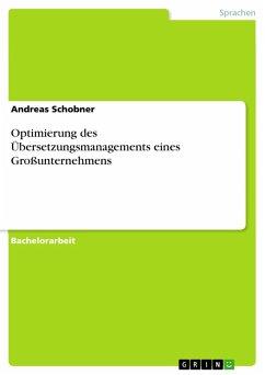 Optimierung des Übersetzungsmanagements eines Großunternehmens (eBook, PDF)