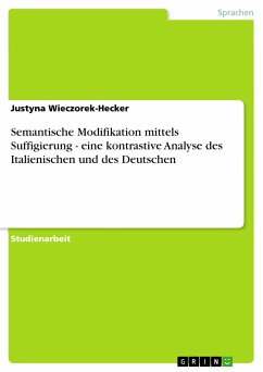 Semantische Modifikation mittels Suffigierung - eine kontrastive Analyse des Italienischen und des Deutschen (eBook, PDF)