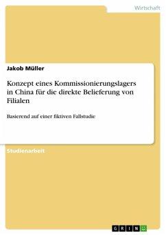 Konzept eines Kommissionierungslagers in China für die direkte Belieferung von Filialen (eBook, PDF)