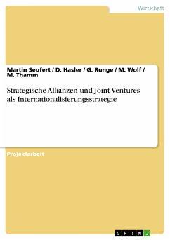 Strategische Allianzen und Joint Ventures als Internationalisierungsstrategie (eBook, PDF)