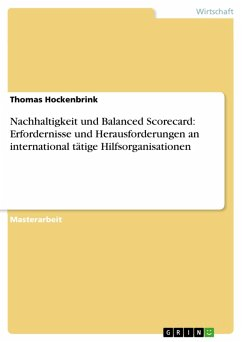 Nachhaltigkeit und Balanced Scorecard: Erfordernisse und Herausforderungen an international tätige Hilfsorganisationen (eBook, PDF) - Hockenbrink, Thomas