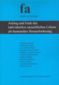 Anfang und Ende des individuellen menschlichen Lebens als humanitäre Herausforderung