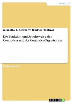 Die Funktion und Arbeitsweise des Controllers und der Controller-Organisation (eBook, PDF)
