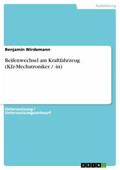 Reifenwechsel am Kraftfahrzeug (Kfz-Mechatroniker / -in) (eBook, PDF)