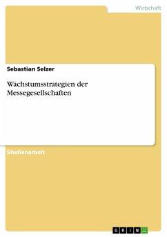 Wachstumsstrategien der Messegesellschaften (eBook, PDF)