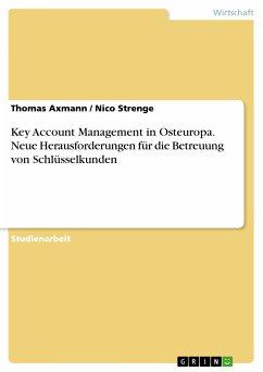 Key Account Management in Osteuropa. Neue Herausforderungen für die Betreuung von Schlüsselkunden (eBook, PDF)
