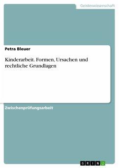 Kinderarbeit. Formen, Ursachen und rechtliche Grundlagen (eBook, PDF)
