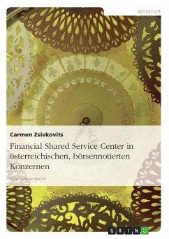 Financial Shared Service Center in österreichischen, börsennotierten Konzernen (eBook, ePUB)