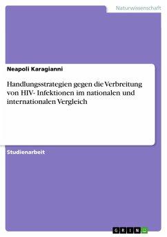 Handlungsstrategien gegen die Verbreitung von HIV- Infektionen im nationalen und internationalen Vergleich (eBook, PDF)