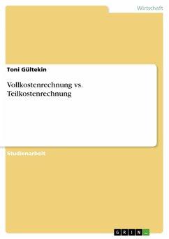 Vollkostenrechnung vs. Teilkostenrechnung (eBook, PDF)