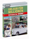 Unsere DDR 05 - Urlaub für Millionen