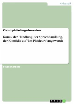 Komik der Handlung, der Sprachhandlung, der Komödie auf 'Les Plaideurs' angewandt (eBook, PDF)